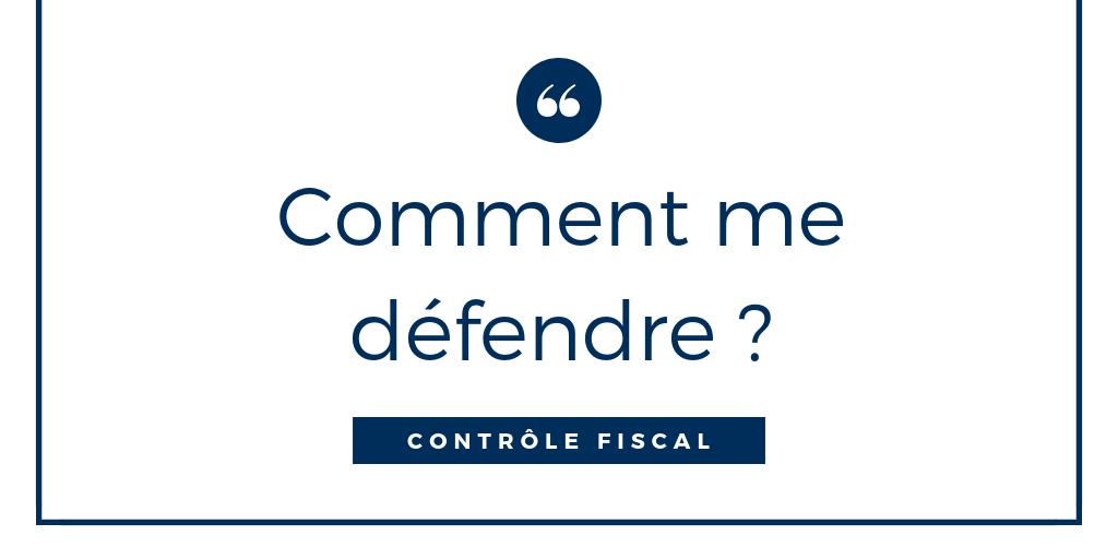 controle fiscal comment vous defendre