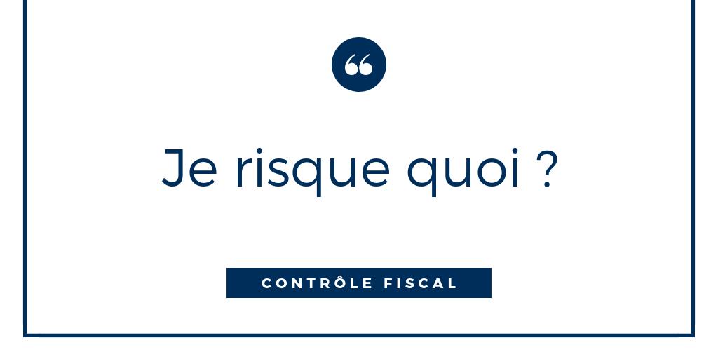 controle fiscal que risquez vous